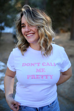 Don't Call Me Pretty Tee in White