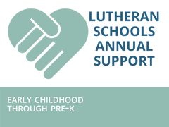 Early Childhood to Pre-K Lutheran Schools Annual Support Contribution