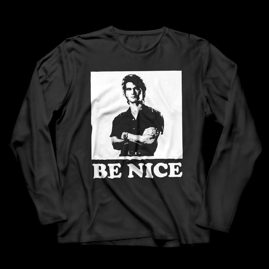 Be Nice -  Long Sleeve