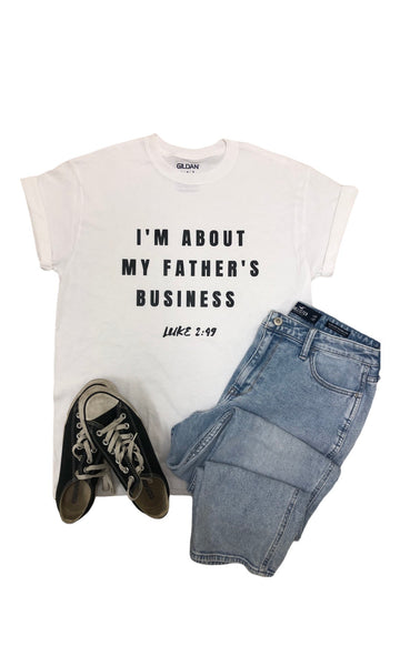 I'm About My Father's Business ~ Luke 2:49
