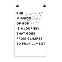 Load image into Gallery viewer, Mission is from Glimpse to Fulfillment Poster