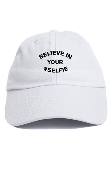 BELIEVE IN YOUR #SELFIE UNSTRUCTURED DAD HAT