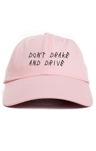 DON'T DRAKE AND DRIVE UNSTRUCTURED DAD HAT