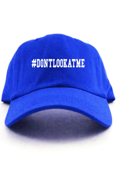 #DON'TLOOKATME UNSTRUCTURED DAD HAT