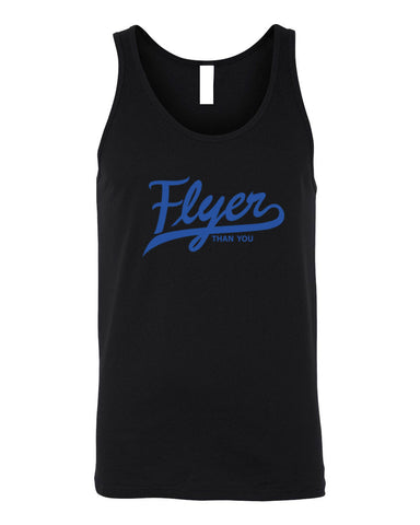 FLYER THAN YOU - MEN'S TANK