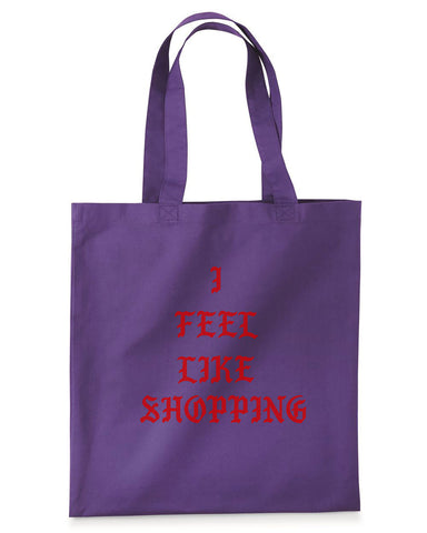 I FEEL LIKE SHOPPING TOTE BAG