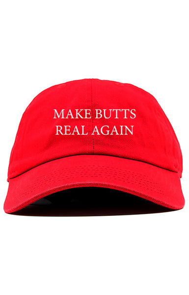 MAKE BUTTS REAL AGAIN UNSTRUCTURED DAD HAT