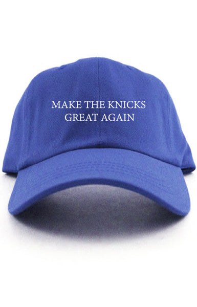 MAKE THE KNICKS GREAT AGAIN UNSTRUCTURED DAD HAT