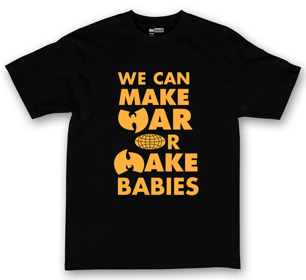 theSTASH WU-TANG WE CAN MAKE WAR OR MAKE BABIES T-SHIRT IN BLACK