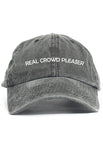 REAL CROWD PLEASER UNSTRUCTURED DAD HAT
