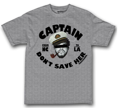 theSTASH CAPTAIN DON'T SAVE HER T-SHIRT IN GREY