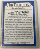 "8729 - C - Trading Cards - James ""Pud"" Gavin"" - The Collector's Series - Limited Edition 1/25000 - 1990 -"