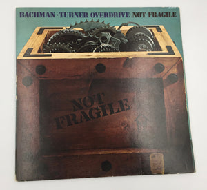 "8873 - C - Record Album - ""Not Fragile"" - Bachman Turner Overdrive - 1974 - VGC"