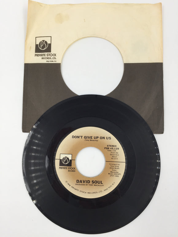 9228 - C - 45 RPM Record - David Soul - Don't Give Up On Us - Private Stock Records