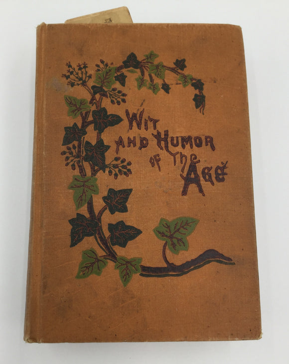 8679 - H - Book - Wit and Humor of the Age - Mark Twain, Oliver Wendell Holmes, & Many Others - 1886