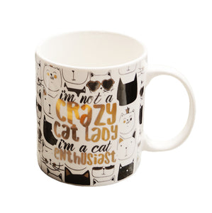 Are You Kitten Me Right Meow & I'm not a Crazy Cat Lady I'm a cat enthusiast Gold Foil Mug