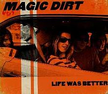 magic dirt life was better paul mcneil