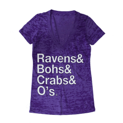 Ravens & Bohs & Crabs & O's Helvetica (Purple) / Ladies Burnout V-Neck Shirt