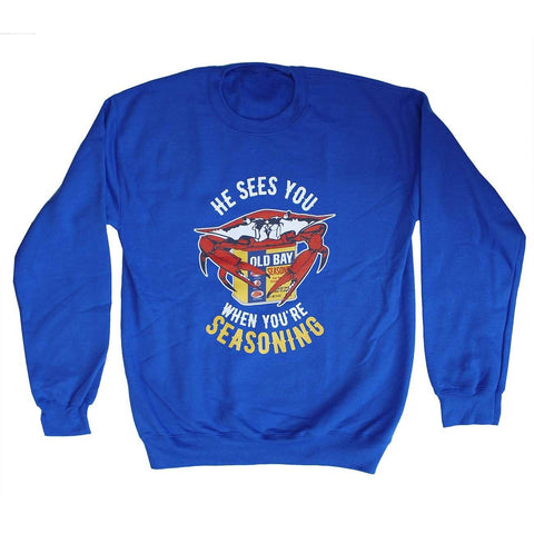 He Sees You When You're Seasoning (Royal Blue) / Crew Sweatshirt