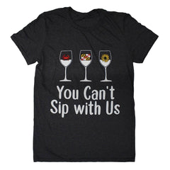 You Can't Sip With Us (Dark Heather Grey) / Shirt
