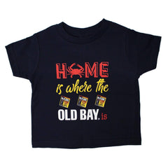 Home Is Where The Old Bay Is (Navy) / *Toddler* Shirt