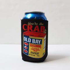 You're The Crab to My Old Bay (Black) / Koozie