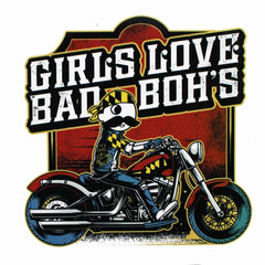 Girls Love Bad Boh's Motorcycle / Sticker