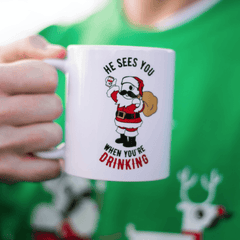He Sees You When You're Drinking (White) / Mug