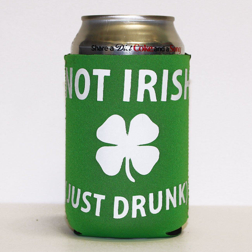 Not Irish, Just Drunk (Green) / Koozie
