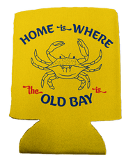 Home Is Where The Old Bay Is with Crab (Yellow) / Koozie