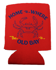 Home Is Where The Old Bay Is with Crab (Red) / Koozie