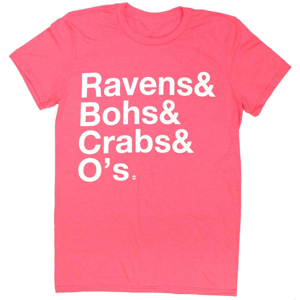Ravens & Bohs & Crabs & O's Helvetica (Pink) / Shirt