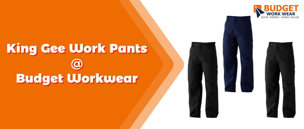 King Gee Work Pants at Budget Workwear