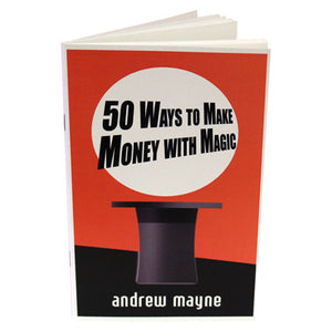 50 Ways To Make Money With Magic Booklet by Andrew Mayne