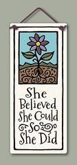She Believed She Could Plaque - sold out