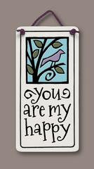 You Are My Happy Small Plaque