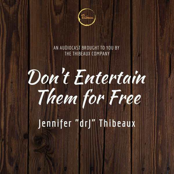Don't Entertain Them For Free