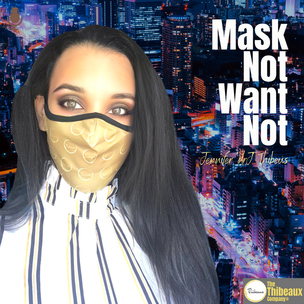 PODCAST - Mask Not, Want Not