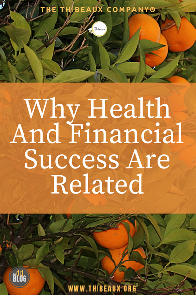 Why Health And Financial Success Are Related