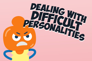 ONLINE COURSE - Dealing with Difficult Personalities