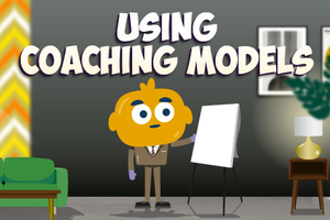 ONLINE COURSE - Using Coaching Models