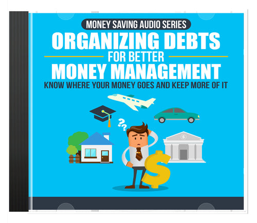 Organizing Debts for Better Money Management AUDIO SERIES