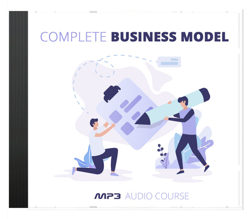 The Complete Business Model AUDIO SERIES