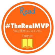 Load image into Gallery viewer, #TheRealMVP - Single Mom Raising a Phenom - Paperback Book