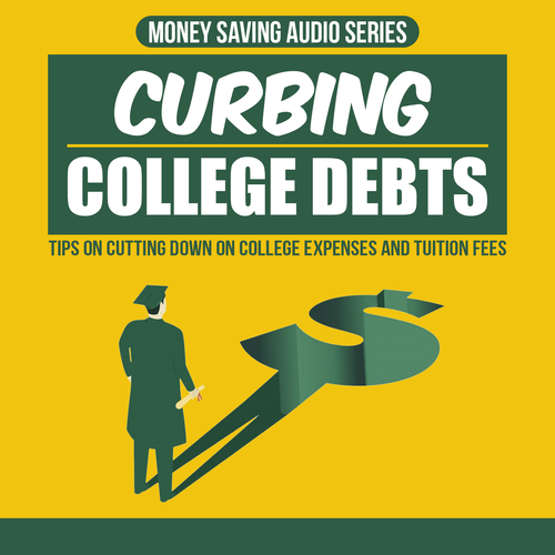 Curbing College Debts AUDIO SERIES
