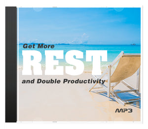 Getting More Rest and Doubling Productivity - A Faith Based AUDIO SERIES