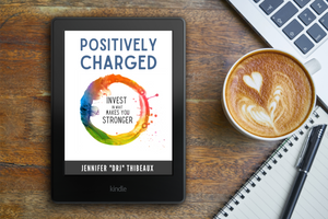 POSITIVELY CHARGED - Invest in What Makes You Stronger - eBook