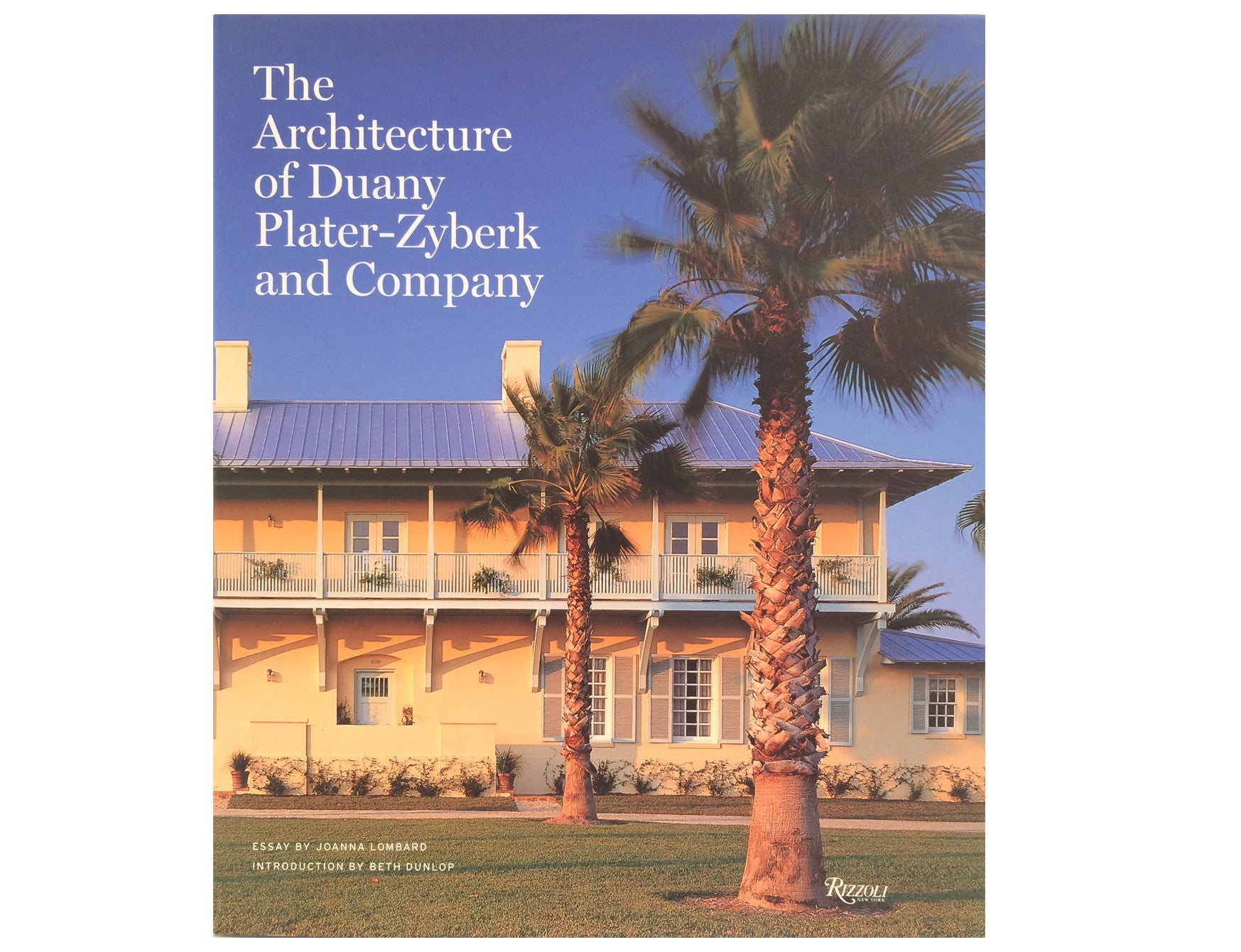 The Architecture of Duany Plater-Zyberk and Company