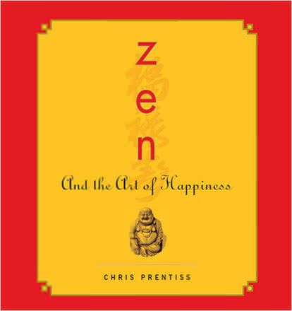 Zen and the Art of Happiness: Audio Version