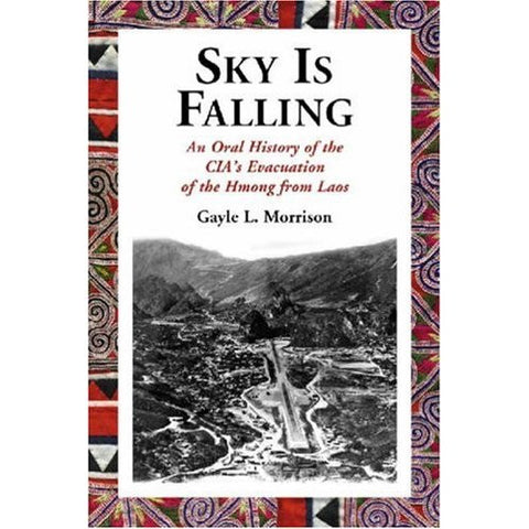 Sky Is Falling: An Oral History of the CIA's Evacuation of the Hmong from Laos